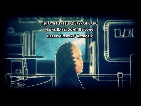 Erykah Badu   Gone Baby Don't Be Long   Darris Hoskins Extended Retrofix