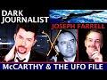 DARK JOURNALIST & DR. JOSEPH FARRELL X-SERIES 52: MCCARTHY THE UFO FILE & MONMOUTH ARMY BASE!