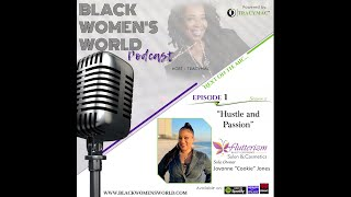 Black Women's World Podcast (#BWWP): Hustle and Passion