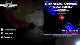 Chris Oblivion & Serenity - The Last Sunrise (Chris Voro Remix)