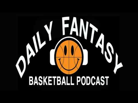 Basketball Podcast - Daily Fantasy - Ep #09 : Examining Friday's Daily Fantasy Slate