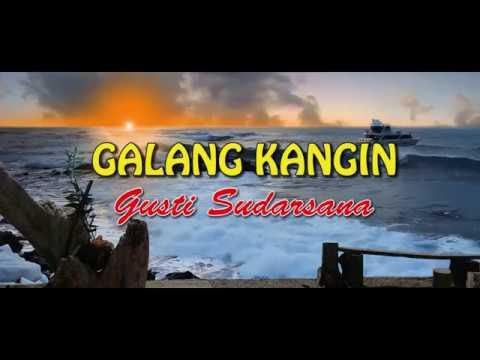 GALANG KANGIN-GUSTI SUDARSANA-LAGU BALI LAWAS