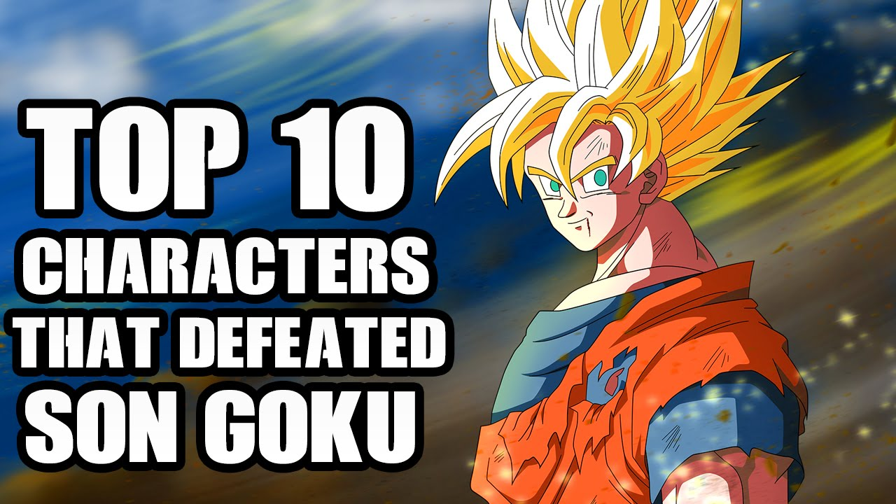 top 10 characters that defeated goku