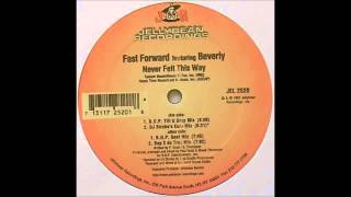 (1997) Fast Forward feat. Beverly - Never Felt This Way [Brothers Of Peace BOP Till U Drop Mix]