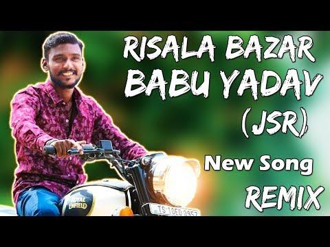 Risala Bazar Babu Yadav (JSR) New Song Dj Shabbir Remix