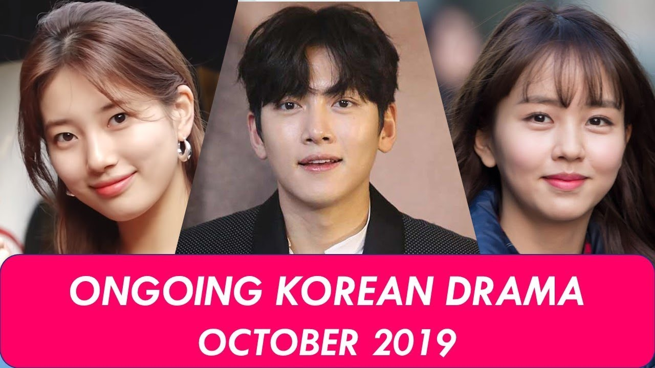 Korean Drama List 2020.Ongoing Korean Drama List October 2019