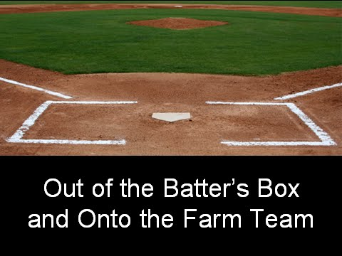 10:30 Sermon: Out of the Batter's Box and Onto the Farm Team