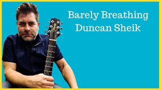 "How to play ""Barely Breathing"" by Duncan Sheik on acoustic guitar"