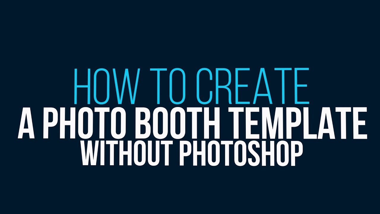 How to create a photo booth template without Photoshop | Photo booth  templates free | Get Paddee