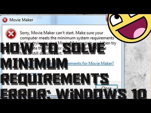 Windows Movie Maker Windows 10 Error Minimum System Requirements [Solved]