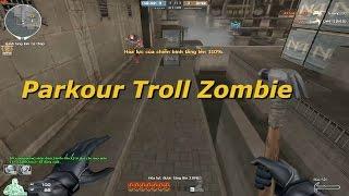 Bình Luận CF : Parkour Troll Zombie - Tiến Xinh Trai Zombie V4