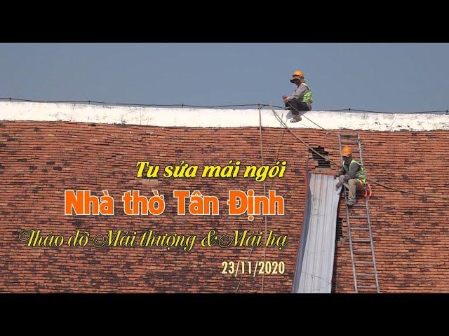 Trùng tu Nhà thờ: Tháo dỡ mái thượng & mái hạ - 23/11/2020