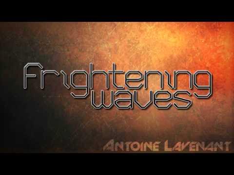 [Electro/Dubstep] Antoine Lavenant - Frightening Waves