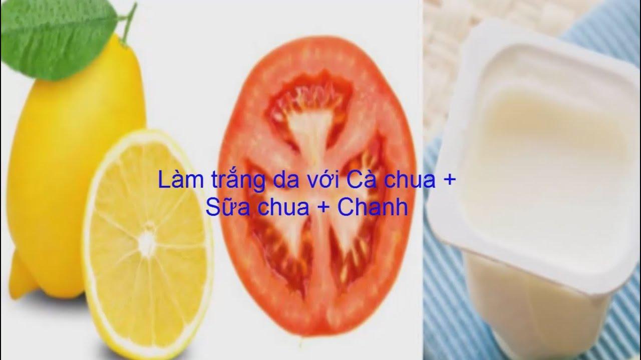 Làm Trắng da - mặt nạ cà chua, sữa chua, chanh