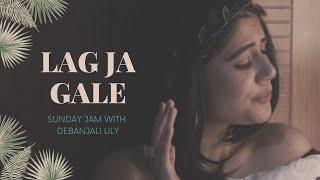 Lag Jaa Gale Ambient Cover   Lata Mangeshkar   Madan Mohan   Sunday jam with Debanjali Lily #17