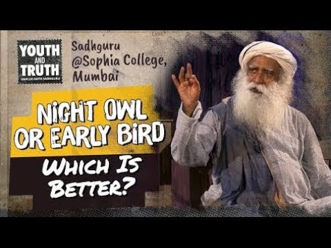 Night Owl Or Early Bird : Which Is Better? - #YouthAndTruth