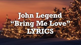 John Legend - Bring Me Love (Lyrics)