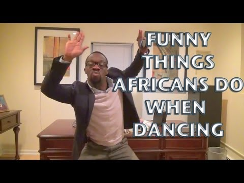 Funny Things Africans Do When They Dance!