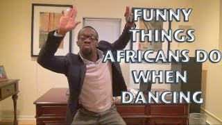 Funny Things Africans Do When They Dance! (Clifford Owusu)
