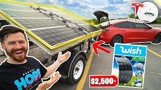 I Bought A $2,500 SOLAR TRAILER On Wish To Charge My Tesla ANYWHERE!!