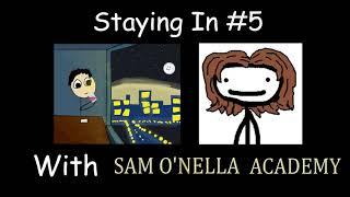 Staying In Podcast #5  Sam O'Nella Academy