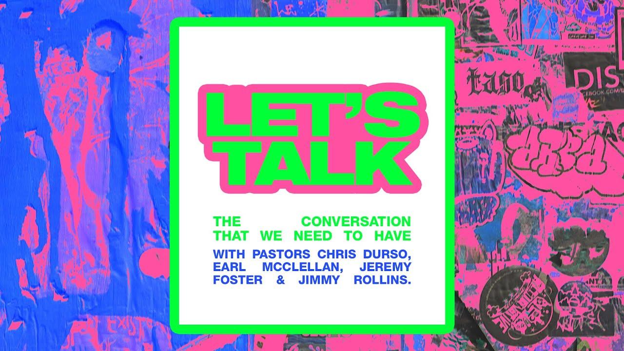 Pastors Earl McClellan, Jeremy Foster, Jimmy Rollins, and Chris Durso // Let's Talk