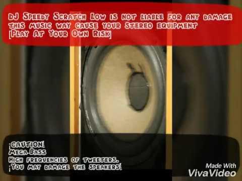 Bass Test -Tweeter Test(2017)[High Sound Quality]DJ SandWich'S And DJ Speedy Scratch Low