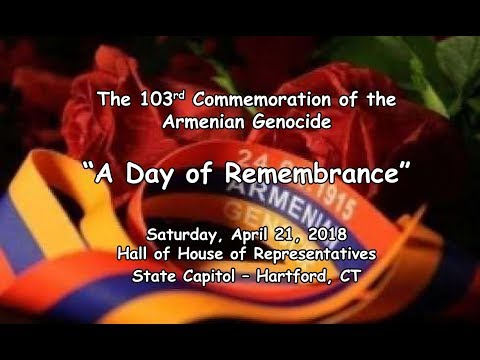 "The 103rd Commemoration of the Armenian Genocide  ""A Day of Remembrance"""