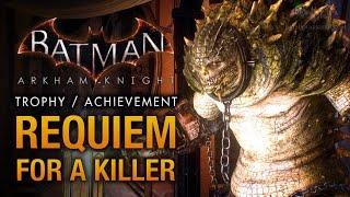 Batman: Arkham Knight - Iceberg Lounge & Killer Croc [Requiem for a Killer Trophy \ Achievement]