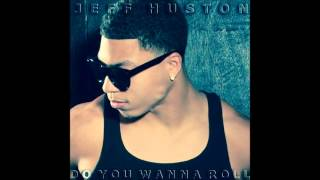Jeff Huston - Do You Wanna Roll (Audio)