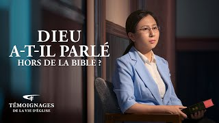Témoignage chrétien 2021 « Dieu a-t-Il parlé hors de la Bible ? »