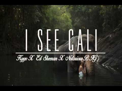 I See Cali Kygo X Ed Sheeran X Notorious B.I.G.