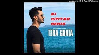 tera-ghata-gajendra-verma-ft-karishma-sharma-vikram-singh-love-mix---dj-istiyak
