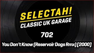 Download 702 - You Don't Know (Reservoir Dogs Remix) MP3 song and Music Video