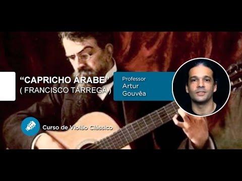 Capricho Árabe - Francisco Tárrega (AULA DE VIOLÃO CLÁSSICO) - Cordas E Música