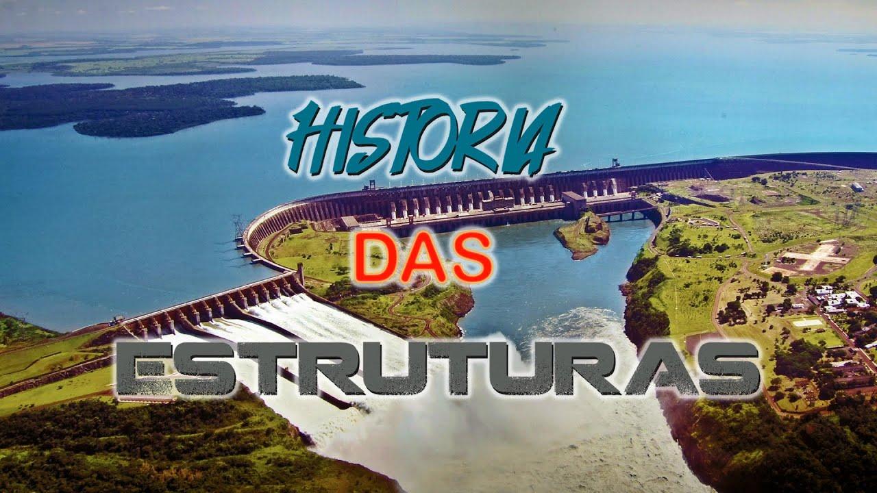 Construção de ITAIPU - História das Estruturas