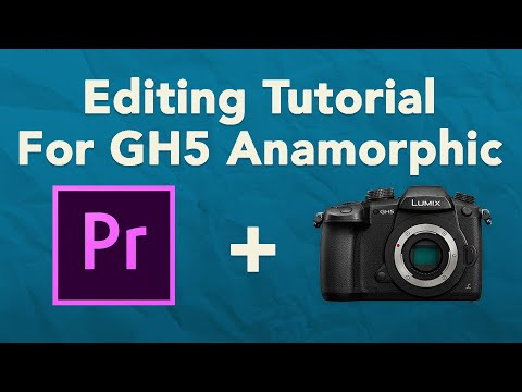 How To Edit GH5 Anamorphic Footage || Premiere 2019 Tutorial