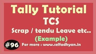 TCS  in Tally ERP 9 (Scrap / Tendu leaves etc...) Complete tutorial | TCS Entry