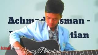 """Lagu """"Ujung Penantian"""" (lagu perpisahan by Achmad Risman)"""