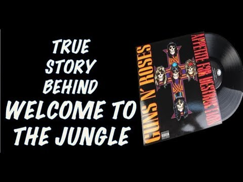 Guns N' Roses  The True Story Behind Welcome to the Jungle Appetite for Destruction