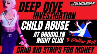 DRAG KID STRIPS FOR $$: Investigation of Child Abuse at 3 Dollar Bill Club in NYC | Drag Kids Pt 2