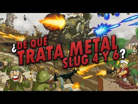 La Historia de Metal Slug (Metal Slug 4 y 6)