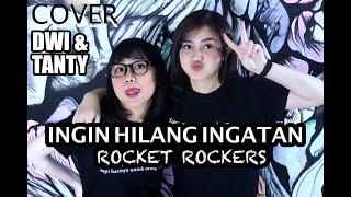 INGIN HILANG INGATAN - Rocket Rockers (Cover by DwiTanty)