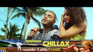 Farruko Chillax ft  Ky-Mani Marley & Mamajuana (Mambo Latin Remix)