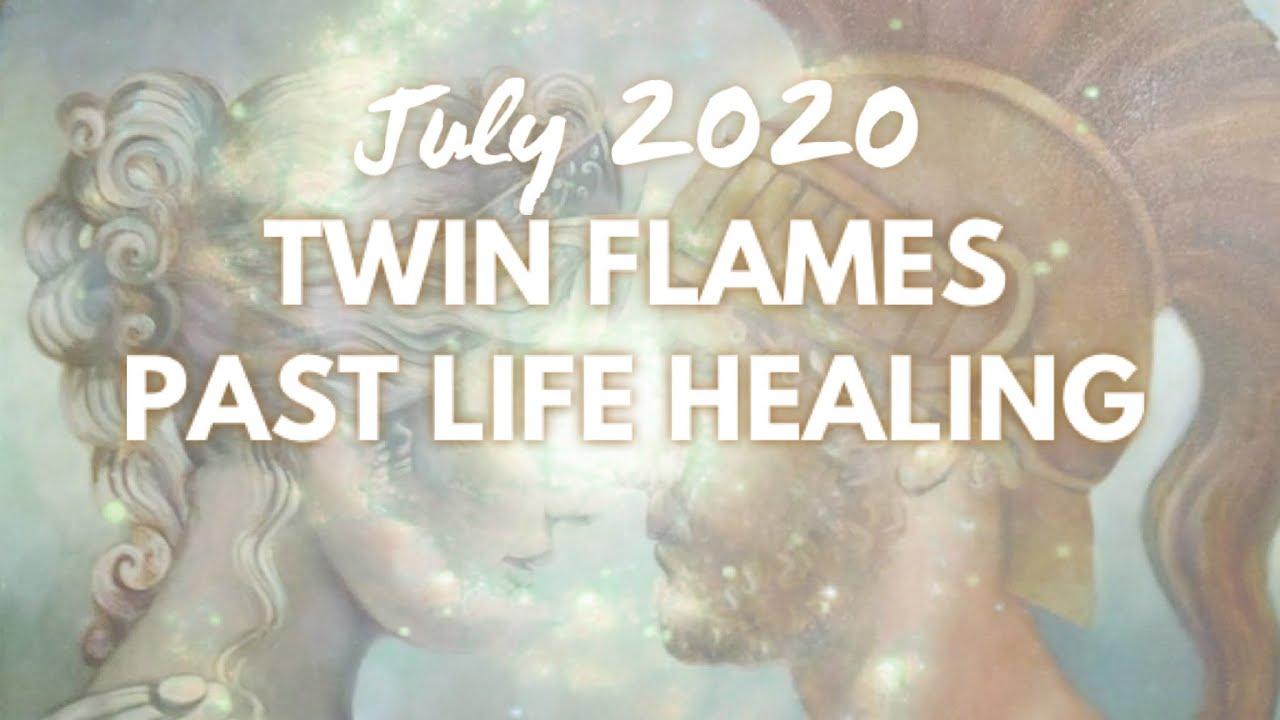 TWIN FLAMES PAST LIFE HEALING - July 2020