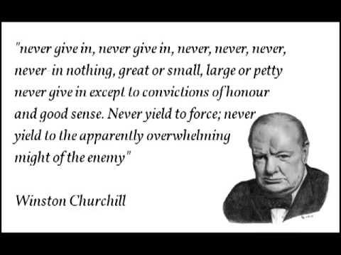 Winston Churchill Legendary Speech Never Give In Never Give Up