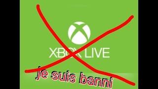 JE SUIS BANNI DU XBOX LIVE!!!