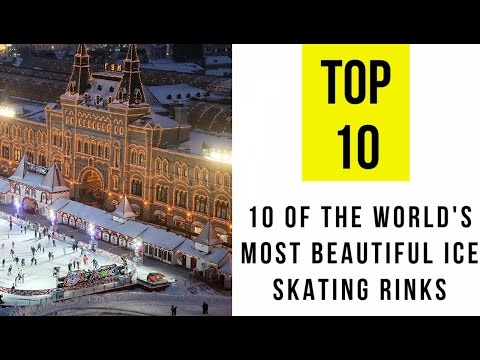10 of the world's most beautiful ice skating rinks