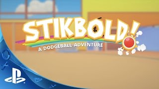Stikbold! - Announcement Trailer | PS4