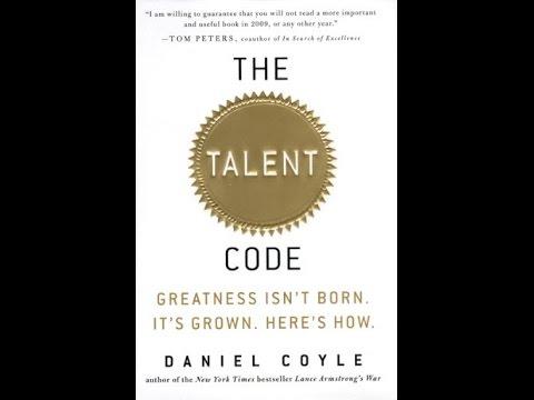 the-talent-code:-greatness-isn't-born.-it's-grown---daniel-coyle